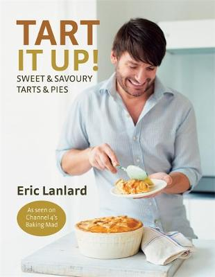 Picture of Tart it Up!: Sweet and Savoury Tarts and Pies