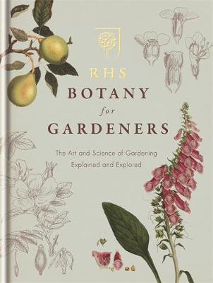 Picture of RHS Botany for Gardeners: The Art and Science of Gardening Explained and Explored