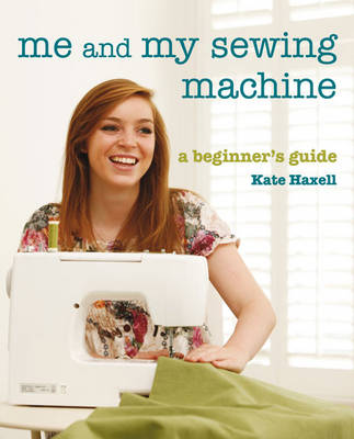 Picture of Me and My Sewing Machine: A Beginner's Guide