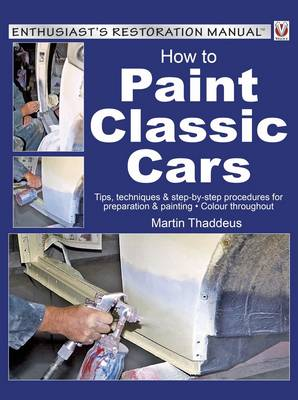 Picture of How to Paint Classic Cars: Tips, Techniques & Step-by-Step Procedures for Preparation & Painting