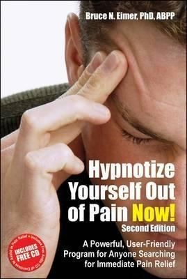 Picture of Hypnotize Yourself Out of Pain Now!: A Powerful, User-Friendly Program for Anyone Searching for Immediate Pain Relief