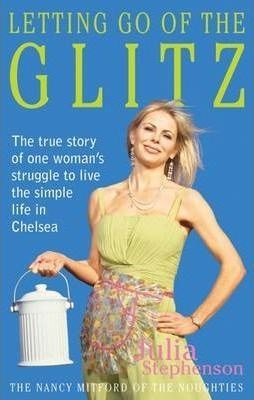 Picture of Letting Go of the Glitz: The True Story of One Woman's Struggle to Live the Simple Life in Chelsea