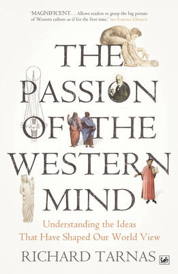 Picture of The Passion of the Western Mind: Understanding the Ideas That Have Shaped Our World View