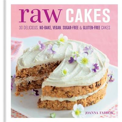 Picture of Raw Cakes: 30 Delicious, No-Bake, Vegan, Sugar-Free & Gluten-Free Cakes