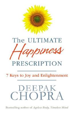 Picture of The Ultimate Happiness Prescription: 7 Keys to Joy and Enlightenment