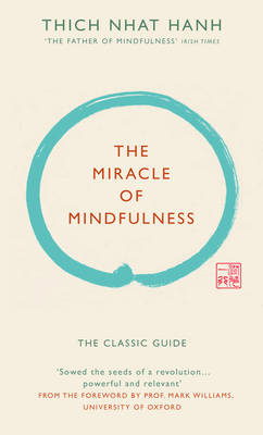Picture of The Miracle of Mindfulness: The Classic Guide by the World's Most Revered Master