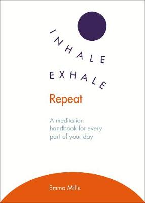 Picture of Inhale. Exhale. Repeat: A Meditation Handbook for Every Part of Your Day