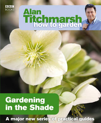 Picture of Alan Titchmarsh How to Garden: Gardening in the Shade