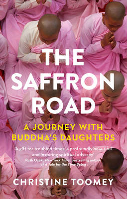 Picture of The Saffron Road: A Journey with Buddha's Daughters