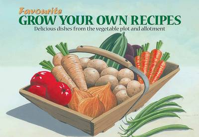 Picture of Favourite Grow Your Own Recipes: Delicious Dishes from the Vegetable Plot and Allotment