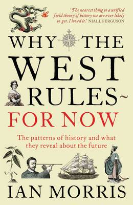 Picture of Why the West Rules for Now: The Patterns of History and What They Reveal About the Future