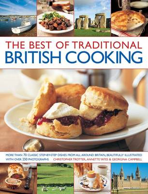 Picture of The Best of Traditional British Cooking: More Than 70 Classic Step-by-step Dishes from All Around Britain, Beautifully Illustrated with Over 250 Photographs