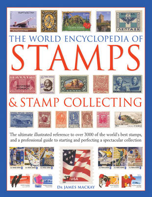 Picture of The World Encyclopedia of Stamps & Stamp Collecting: The Ultimate Illustrated Reference to Over 3000 of the World's Best Stamps, and a Professional Guide to Starting and Perfecting a Spectacular Collection