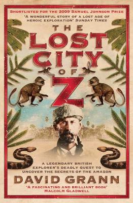 Picture of The Lost City of Z: A Legendary British Explorer's Deadly Quest to Uncover the Secrets of the Amazon