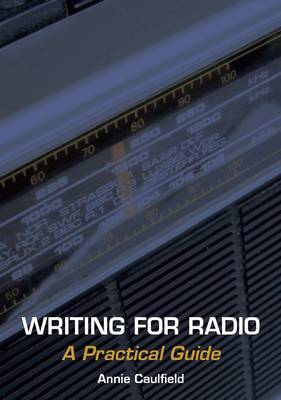Picture of Writing for Radio: A Practical Guide