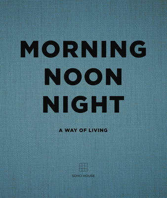 Picture of Morning, Noon, Night: A Way of Living