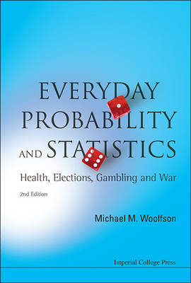Picture of Everyday Probability and Statistics: Health, Elections, Gambling and War