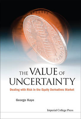 Picture of The Value of Uncertainty: Dealing with Risk in the Equity Derivatives Market