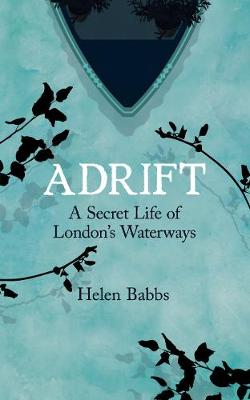 Picture of Adrift: A Secret Life of London's Waterways