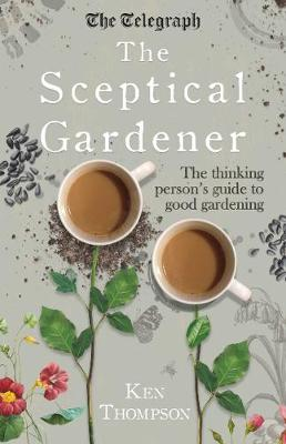 Picture of The Sceptical Gardener: The Thinking Person's Guide to Good Gardening
