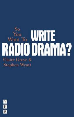 Picture of So You Want To Write Radio Drama?
