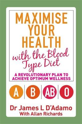 Picture of Maximise Your Health with the Blood Type Diet: A Revolutionary Plan to Achieve Optimum Wellness