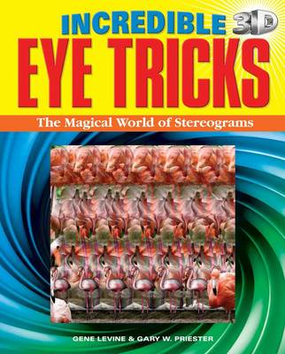 Picture of Incredible 3D Eye Tricks: The Magical World of Stereograms