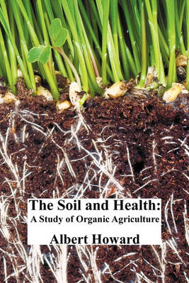 Picture of The Soil and Health: A Study of Organic Agriculture