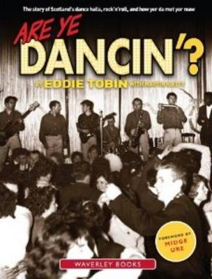 Picture of Are Ye Dancin'?: The Story of Scotland's Dance Halls - And How Yer Dad Met Yer Ma!
