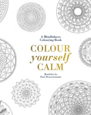 Picture of Colour Yourself Calm: A Mindfulness Colouring Book