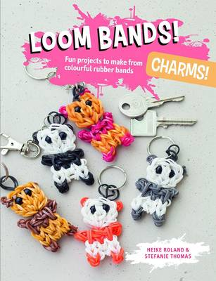 Picture of Loom Bands! Charms!: Fun Projects to Make from Colourful Rubber Bands
