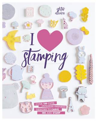 Picture of I Heart Stamping: Over 50 Cute Japanese-Inspired Designs to Carve, Ink and Stamp