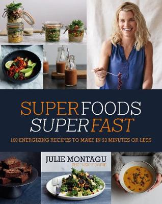 Picture of Superfoods Superfast: 100 Energizing Recipes to Make in 20 Minutes or Less