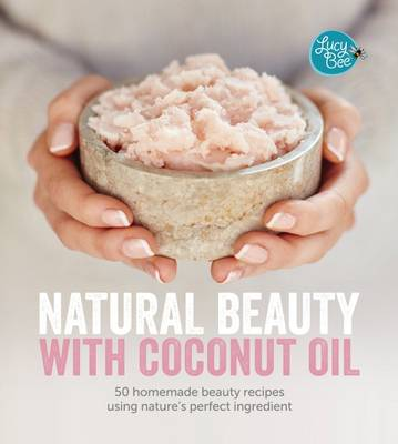 Picture of Natural Beauty with Coconut Oil: Homemade Beauty Products Using Nature's Perfect Ingredient