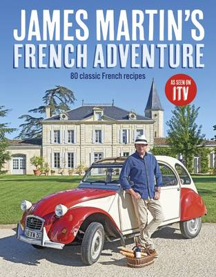 Picture of James Martin's French Adventure: 80 Classic French Recipes