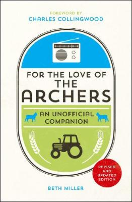 Picture of For the Love of the Archers: An Unofficial Companion