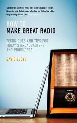 Picture of How to Make Great Radio: Techniques and Tips for Today's Broadcasters and Producers