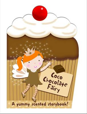 Picture of Coco the Chocolate Fairy: My Scented Chunky Storybook