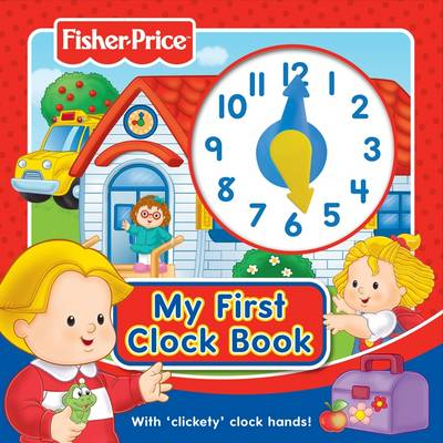 Picture of Fisher-Price My First Clock Book: With 'clickety' Clock Hands!