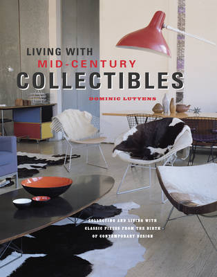 Picture of Living with Mid-Century Collectibles: Classic Pieces from the Birth of Contemporary Design