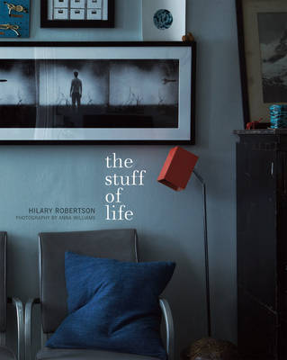 Picture of The Stuff of Life: How to Style and Display Your Most Treasured Possessions