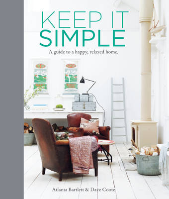 Picture of Keep it Simple: A Guide to a Happy, Relaxed Home