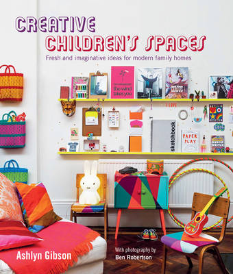 Picture of Creative Children's Spaces: Fresh and Imaginative Ideas for Modern Family Homes