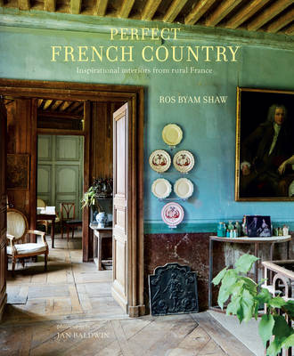 Picture of Perfect French Country: Inspirational Interiors from Rural France