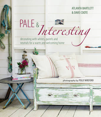 Picture of Pale and Interesting: Decorating with Whites, Pastels and Neutrals for a Warm and Welcoming Home