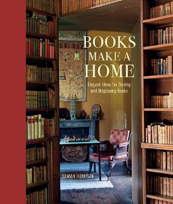 Picture of Books Make a Home: Elegant Ideas for Storing and Displaying Books