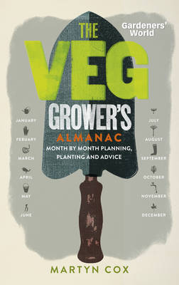 Picture of Gardeners' World: the Veg Grower's Almanac: Month by Month Planning and Planting