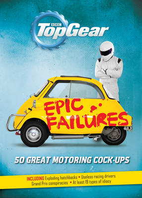 Picture of Top Gear: Epic Failures: 50 Great Motoring Cock-Ups