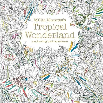 Picture of Millie Marotta's Tropical Wonderland: A Colouring Book Adventure