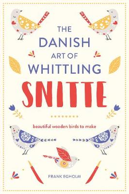 Picture of Snitte: The Danish Art of Whittling: Beautiful Wooden Birds to Make